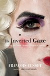Inverted-Gaze-Cusset-Francois-9781551524108